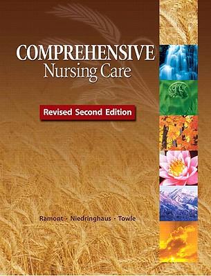 Comprehensive Nursing Care By Ramont, Roberta Pavy, R.N./ Niedringhaus, Dolores Maldonado, R.N./ Towle, Mary Ann, R.N.