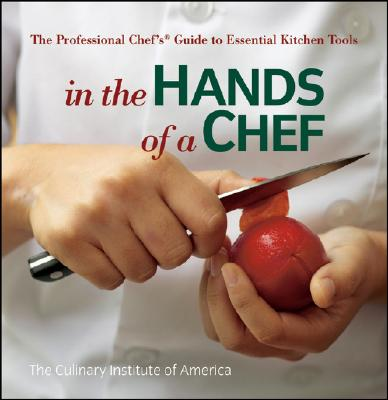 In the Hands of a Chef By Culinary Institute of America (COR)