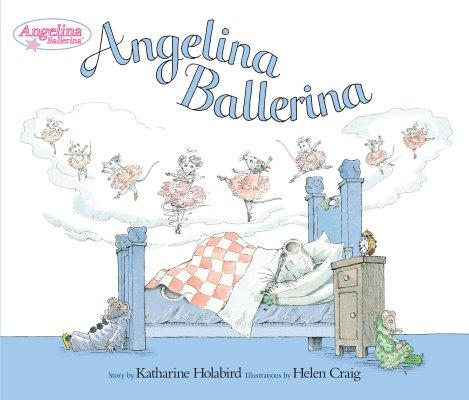 Angelina Ballerina By Holabird, Katharine/ Craig, Helen